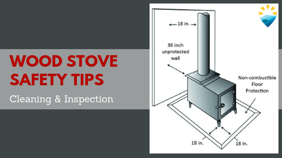 Wood Stove Safety Tips: Cleaning & Inspection