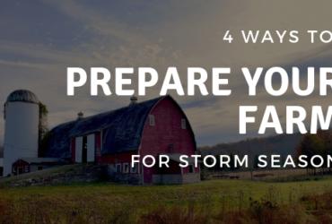 4 Ways to Prepare Your Farm for Storm Season