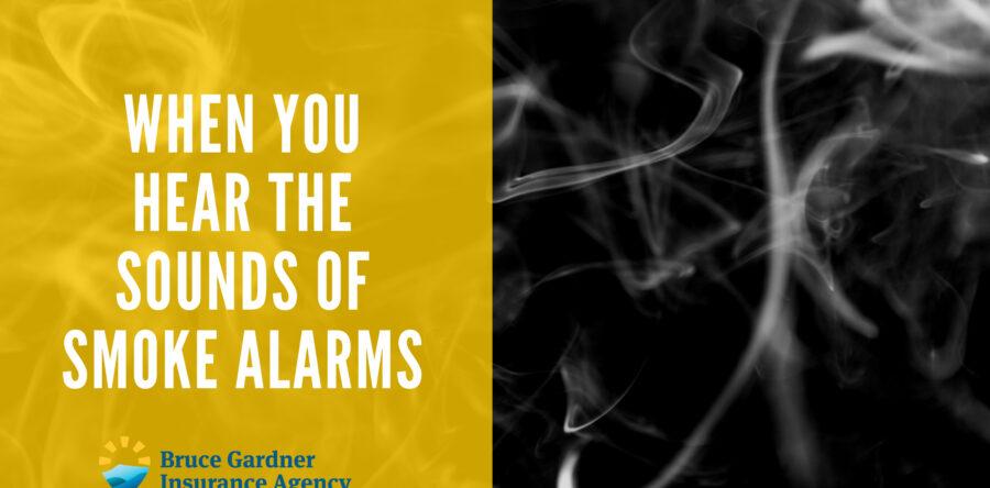 When You Hear the Sounds of Smoke Alarms